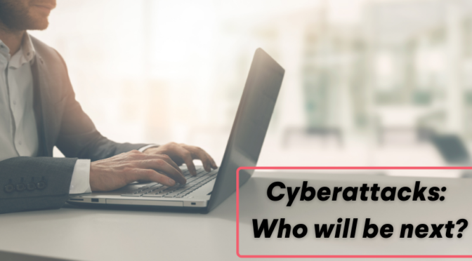Cyberattacks: who will be next?