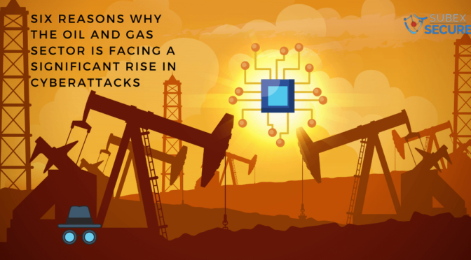 Oil and gas Sector experiences an increase in cyberattacks as the attackers begin to use complex tactics to increase chances of a successful attack.